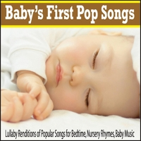 Robbins Island Music Group | Baby's First Pop Songs: Lullaby Renditions of Popular Songs for Bedtime, Nursery Rhymes, Baby Music