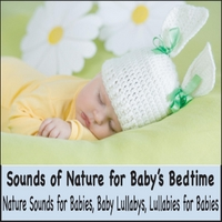 Robbins Island Music Group | Sounds of Nature for Baby's Bedtime: Nature Sounds for Babies, Baby Lullabys, Lullabies for Babies