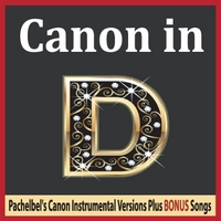 Robbins Island Music Group | Canon in D: Pachelbel's Canon Instrumental Versions Plus Bonus Songs