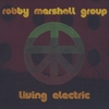 ROBBY MARSHALL GROUP: Living Electric