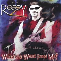 Robby Z | What'cha Want From Me ?