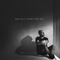Rob Cole | Something Real