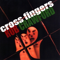 Rob Crawford | Cross Fingers