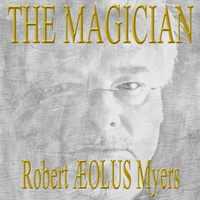 Robert ÆOLUS Myers | The Magician