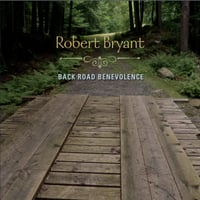 Robert Bryant | Back Road Benevolence