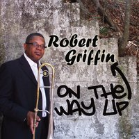 Robert Griffin | On the Way Up