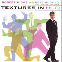 Robert Hicks | Textures in Hi-Fi with Pete Rugolo and his Orchestra