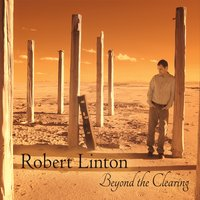 Robert Linton | Beyond the Clearing