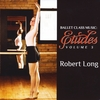 Robert Long: Ballet Class Music: Etudes Volume 3