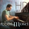 Robert Mosci: Hd World