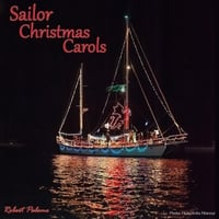 Robert Palomo | Sailor Christmas Carols: Christmas in Gaol / Away in a Merchantman / No Rest Ye Scurvy Sailormen / What Ship Be That? / O Little Town of Port Royal / Reefin' Sails