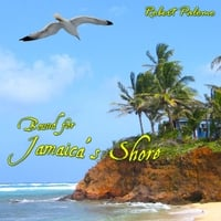 Robert Palomo | Bound for Jamaica's Shore