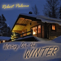 Robert Palomo | Waiting Out the Winter