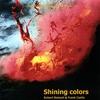 ROBERT REINERT: Shining Colors
