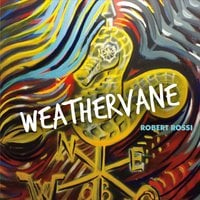 Robert Rossi | Weathervane