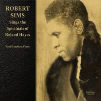 Robert Sims & Paul Hamilton | Robert Sims Sings the Spirituals of Roland Hayes