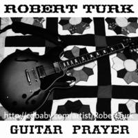 Robert Turk | Prayer of Frustration | CD Baby Music Store