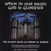 Robert W. Parker | When In Our Music God Is Glorified