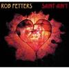 Rob Fetters: Saint Ain