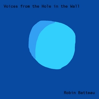 Robin Batteau | Voices from the Hole in the Wall