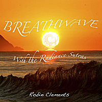 Robin Clements: BreathWave with the Radiance Sutras
