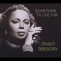 Robin Gregory | Something to Live For