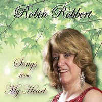 Robin Robbert | Songs from My Heart