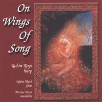 Robin Roys | ON WINGS OF SONG