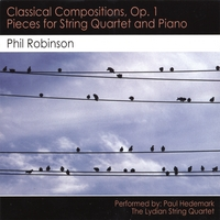 Phil Robinson | Classical Compositions, Op. 1