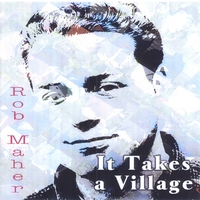 Rob Maher | It Takes A Village