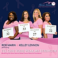 Rob Marin & Kelley Lennon | I'll Give Your Weak My Strength (Benefiting the Gloria Gemma Breast Cancer Resource Foundation)