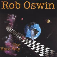 Rob Oswin | The Hard Way