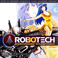 Various Artists | Robotech 30th Anniversary Soundtrack, Vol. 2: Series Vocals and Sequel Music