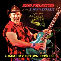 Rob Pulsifer and the E'town Express | Gimme My E'Town Express!