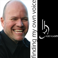 Rob Rodell | Finding My Own Voice