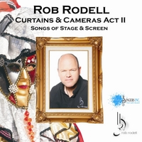 Rob Rodell | Curtains & Cameras, Act II: Songs of Stage & Screen