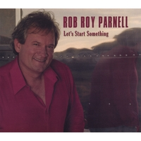 Rob Roy Parnell: Let's Start Something