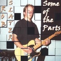 Rob Slater | Some of the Parts