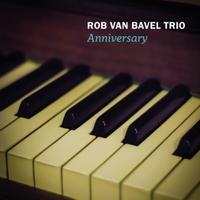 Rob Van Bavel Trio: Anniversary