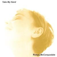 Robyn McCorquodale | Take My Hand