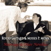 Rocio Guitard & Moises P. Monk | Marriage & Other Novellas