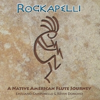 Emiliano Campobello & Kevin Donoho | Rockapelli: A Native American Flute Journey