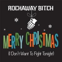 Rockaway Bitch: Merry Christmas (I Don