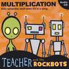 Teacher and the Rockbots: Multiplication