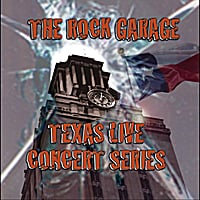 Various Artists | The Rock Garage Texas Live Concert Series Volume 1