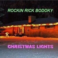 Rockin Rick Bodoky: Christmas Lights