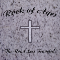 Rock of Ages | The Road Less Traveled