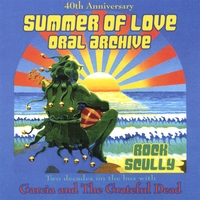 Rock Scully | 40th Anniversary Summer Of Love Oral Archive