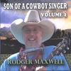 Rodger Maxwell: Son of a Cowboy Singer Volume 2