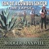 Rodger Maxwell: Son of a Cowboy Singer